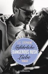 S.C.  Stephens - Dangerous Rush. Gefährliche Liebe