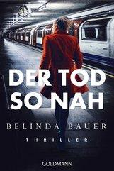 Belinda  Bauer - Der Tod so nah