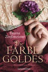 Deana  Zinßmeister - Die Farbe des Goldes