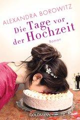 Alexandra  Borowitz - Die Tage vor der Hochzeit