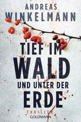 Andreas  Winkelmann - Tief im Wald und unter der Erde