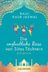 Balli Kaur  Jaswal - Die unglaubliche Reise von Sitas Töchtern