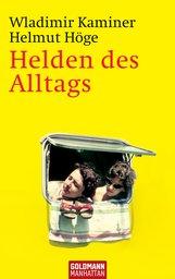Wladimir  Kaminer, Helmut  Höge - Helden des Alltags