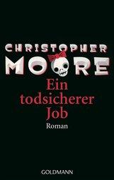 Christopher  Moore - Ein todsicherer Job