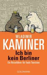 Wladimir  Kaminer - Ich bin kein Berliner