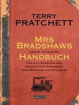 Terry  Pratchett - Mrs Bradshaws höchst nützliches Handbuch für alle Strecken der Hygienischen Eisenbahn Ankh-Morpork und Sto-Ebene