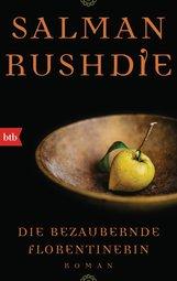 Salman  Rushdie - Die bezaubernde Florentinerin