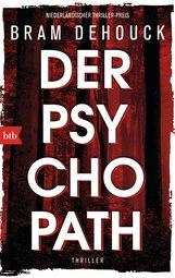 Bram  Dehouck - Der Psychopath