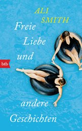 Ali  Smith - Freie Liebe und andere Geschichten