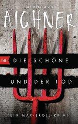 Bernhard  Aichner - Die Schöne und der Tod
