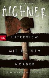 Bernhard  Aichner - Interview mit einem Mörder