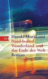 Haruki  Murakami - Hard-boiled Wonderland und das Ende der Welt