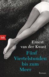 Ernest  van der Kwast - Fünf Viertelstunden bis zum Meer
