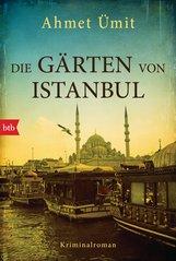 Ahmet  Ümit - Die Gärten von Istanbul
