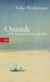 Volker  Weidermann - Ostende. 1936, Sommer der Freundschaft