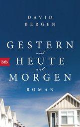 David  Bergen - Gestern und heute und morgen