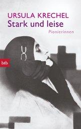 Ursula  Krechel - Stark und leise