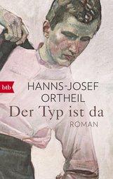 Hanns-Josef  Ortheil - Der Typ ist da