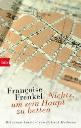 Françoise  Frenkel - Nichts, um sein Haupt zu betten