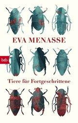 Eva  Menasse - Tiere für Fortgeschrittene