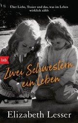 Elizabeth  Lesser - Zwei Schwestern, ein Leben
