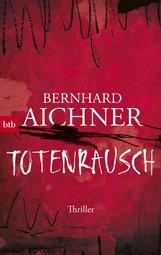 Bernhard  Aichner - Totenrausch