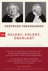 Gertrude  Pressburger, Marlene  Groihofer - GELEBT, ERLEBT, ÜBERLEBT.