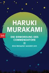 Haruki  Murakami - Die Ermordung des Commendatore II
