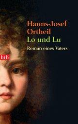 Hanns-Josef  Ortheil - Lo und Lu
