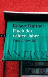 Robert  Hültner - Fluch der wilden Jahre