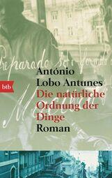 António  Lobo Antunes - Die natürliche Ordnung der Dinge
