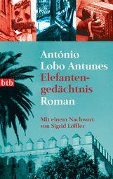 António  Lobo Antunes - Elefantengedächtnis