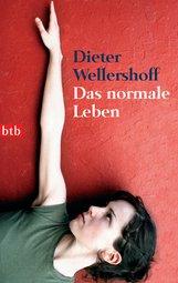 Dieter  Wellershoff - Das normale Leben