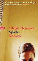 Ulrike  Draesner - Spiele