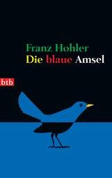 Franz  Hohler - Die blaue Amsel
