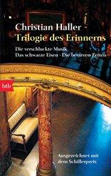 Christian  Haller - Trilogie des Erinnerns