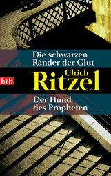 Ulrich  Ritzel - Die schwarzen Ränder der Glut / Der Hund des Propheten