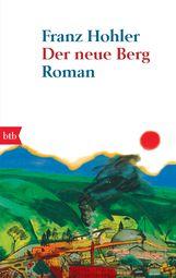 Franz  Hohler - Der neue Berg
