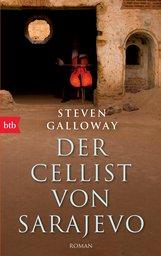Steven  Galloway - Der Cellist von Sarajevo