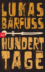 Lukas  Bärfuss - Hundert Tage