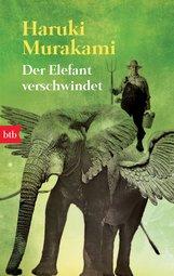 Haruki  Murakami - Der Elefant verschwindet