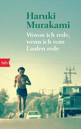 Haruki  Murakami - Wovon ich rede, wenn ich vom Laufen rede