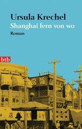 Ursula  Krechel - Shanghai fern von wo