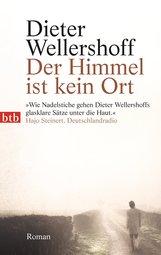 Dieter  Wellershoff - Der Himmel ist kein Ort