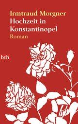 Irmtraud  Morgner - Hochzeit in Konstantinopel