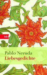 Pablo  Neruda - Liebesgedichte