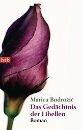 Marica  Bodrožić - Das Gedächtnis der Libellen