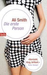 Ali  Smith - Die erste Person