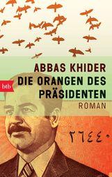 Abbas  Khider - Die Orangen des Präsidenten