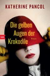 Katherine  Pancol - Die gelben Augen der Krokodile
